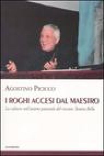 I roghi accesi dal maestro. La cultura nell'azione pastorale del vescovo Tonino Bello - Agostino Picicco | Kritjur.org