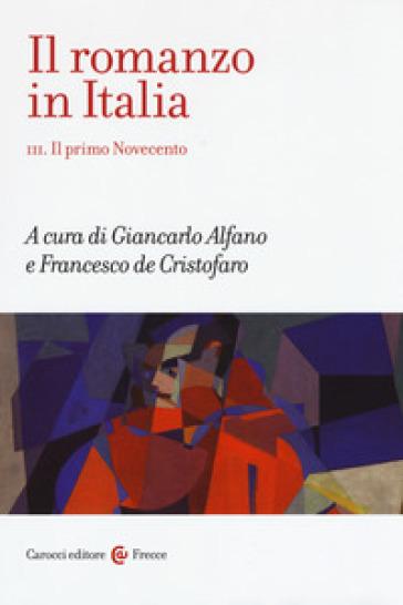Il romanzo in Italia. 3: Il primo Novecento - G. Alfano | Ericsfund.org