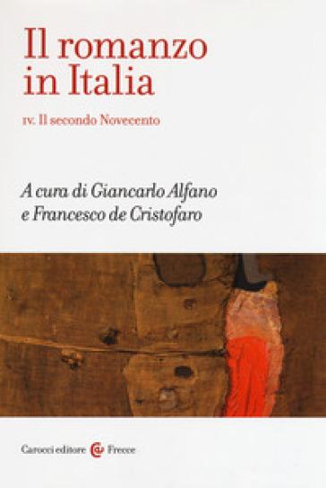 Il romanzo in Italia. 4: Il secondo Novecento