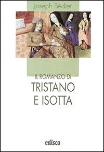 Il romanzo di Tristano e Isotta. Con espansione online - Joseph Bédier |