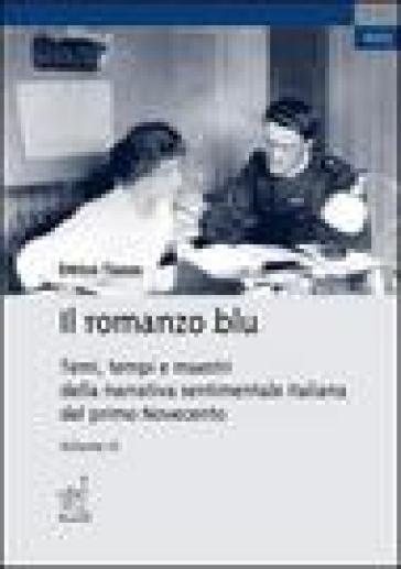 Il romanzo blu. Temi, tempi e maestri della narrativa sentimentale italiana del primo Novecento. 3.