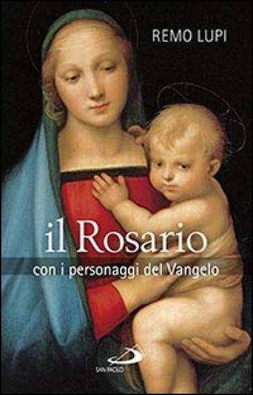 Il rosario. Con i personaggi del Vangelo - Remo Lupi pdf epub