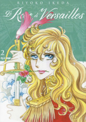 Le rose di Versailles. Lady Oscar collection. 2.