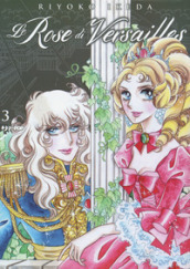 Le rose di Versailles. Lady Oscar collection. 3.