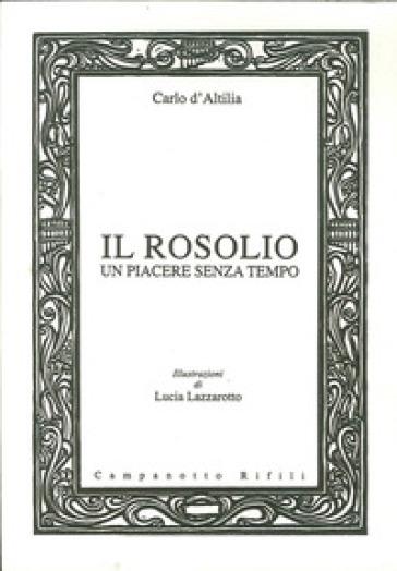 Il rosolio un piacere senza tempo - Carlo D'Altilia  