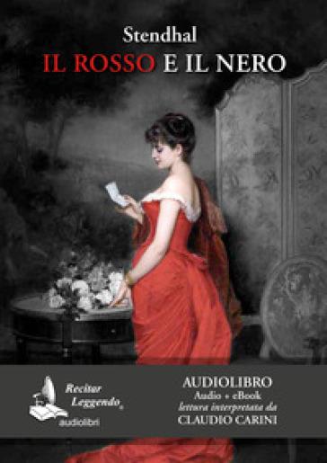 Il rosso e il nero. Audiolibro. 2 CD Audio formato MP3 - Stendhal |