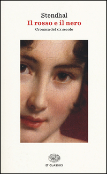 Il rosso e il nero. Cronaca del XIX secolo - Stendhal |