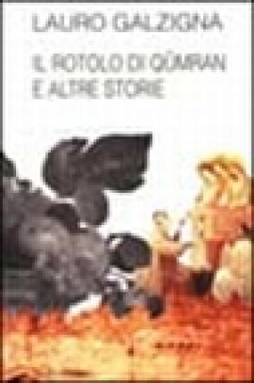 Il rotolo di Qumran e altre storie - Lauro Galzigna |