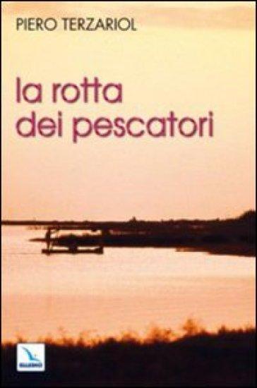 La rotta dei pescatori. Per un rinnovamento della pastorale - Piero Terzariol   Jonathanterrington.com