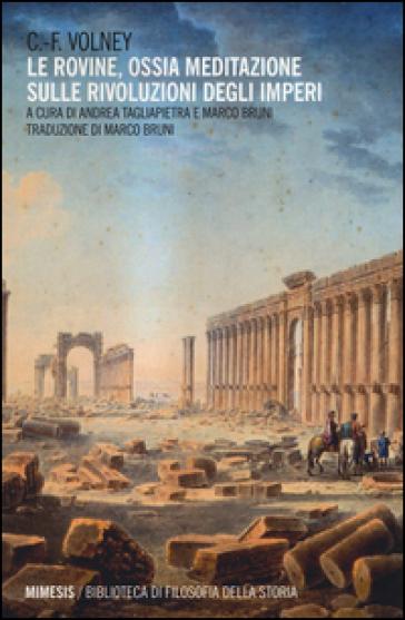 Le rovine. Ossia meditazione sulle rivoluzioni degli imperi - Constantin F. Volney   Rochesterscifianimecon.com