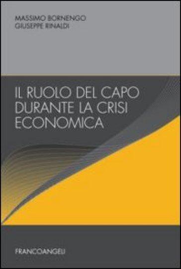 Il ruolo del capo durante la crisi economica - Massimo Bornengo |