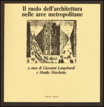 Il ruolo dell'architettura nelle aree metropolitane - Giovanni Longobardi   Jonathanterrington.com