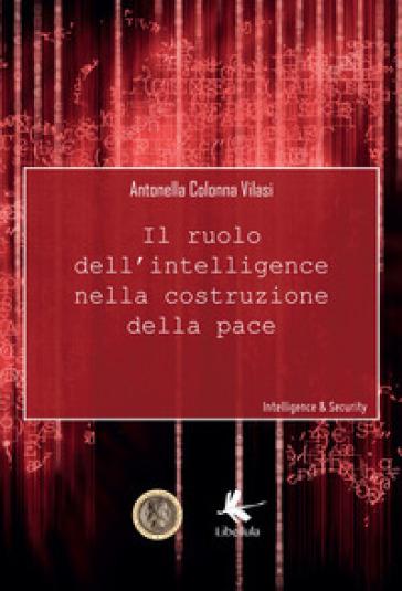 Il ruolo dell'intelligence nella costruzione della pace - Antonella Colonna Vilasi | Kritjur.org