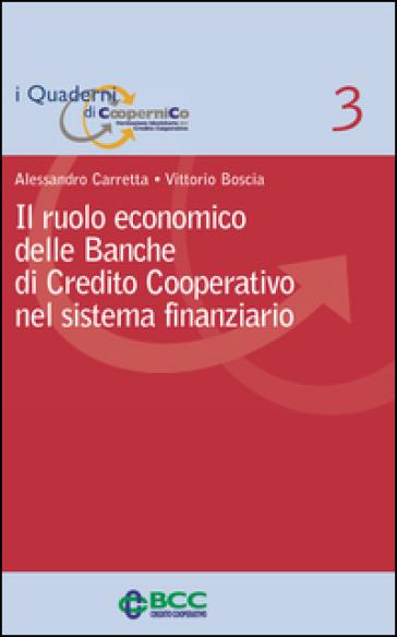 Il ruolo economico delle banche di credito cooperativo nel sistema finanziario - Alessandro Carretta | Thecosgala.com