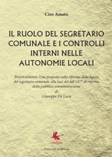 Il ruolo del segretario comunale e i controlli interni nelle autonomie locali - Ciro Amato | Kritjur.org