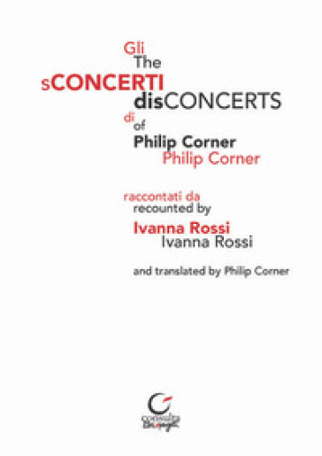 Gli sConcerti di Philip Corner-The disConcerts of Philip Corner - Ivanna Rossi | Rochesterscifianimecon.com