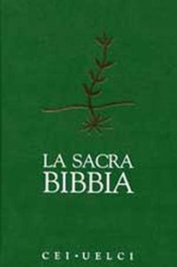La sacra Bibbia. Versione ufficiale della CEI-UELCI - Conferenza episcopale italiana | Rochesterscifianimecon.com