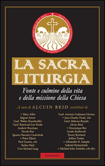 La sacra liturgia. Fonte e culmine della vita e della missione della Chiesa - A. Reid   Rochesterscifianimecon.com