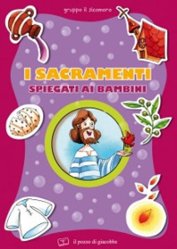 I sacramenti spiegati ai bambini - Elena Pascoletti |
