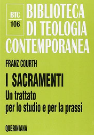I sacramenti. Un trattato per lo studio e per la prassi - Franz Courth pdf epub