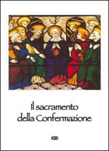 Il sacramento della Confermazione - M. Pelliccioni  