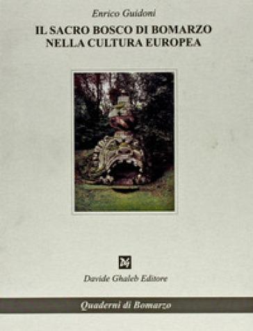 Il sacro bosco di Bomarzo nella cultura europea - Enrico Guidoni |