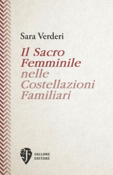 Il sacro femminile nelle costellazioni familiari - Sara Verderi |