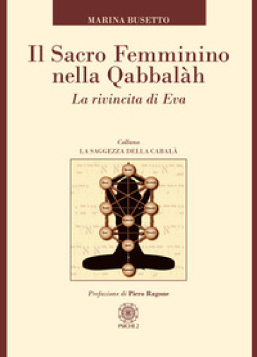 Il sacro femminino nella Qabbalah. La rivincita di Eva - Marina Busetto   Thecosgala.com