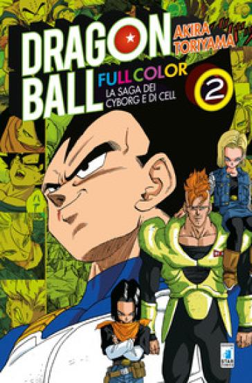 La saga dei cyborg e di Cell. Dragon Ball full color. 2. - Akira Toriyama |