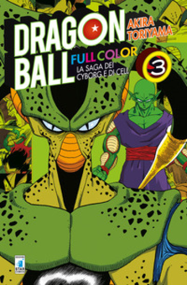 La saga dei cyborg e di Cell. Dragon Ball full color. 3.