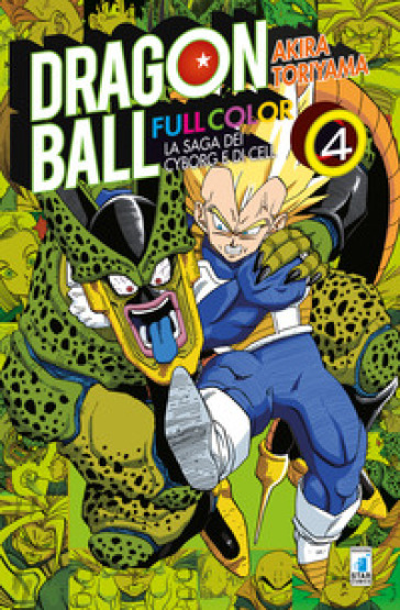 La saga dei cyborg e di Cell. Dragon Ball full color. 4.