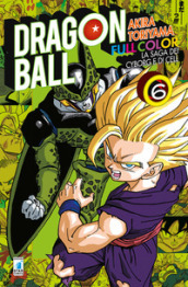 La saga dei cyborg e di Cell. Dragon Ball full color. 6.
