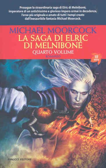 La saga di Elric di Melniboné. 4. - Michael Moorcock | Rochesterscifianimecon.com
