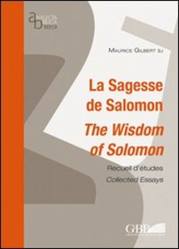 La sagesse de Salomon. The wisdom of Salomon - Maurice Gilbert |