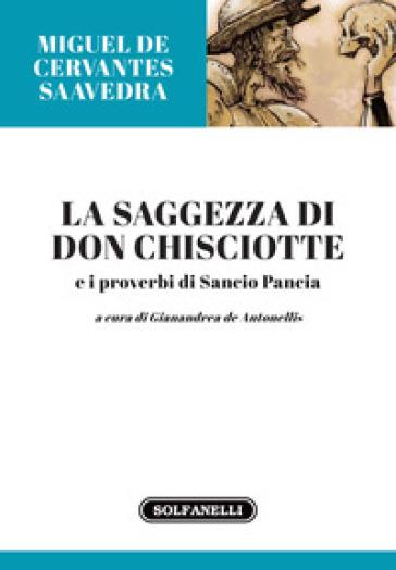 La saggezza di Don Chisciotte e i proverbi di Sancio Pancia - G. De Antonellis | Rochesterscifianimecon.com