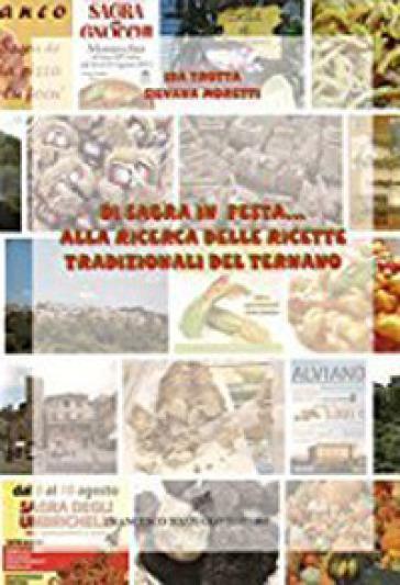 Di sagra in festa... alla ricerca delle ricette tradizionali del ternano - Ida Trotta | Rochesterscifianimecon.com