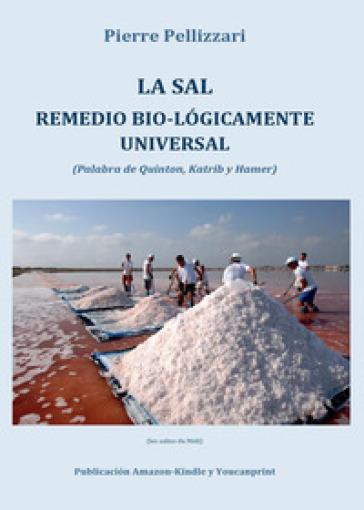 La sal remedio bio-logicamente universal - Pierre Pellizzari | Jonathanterrington.com