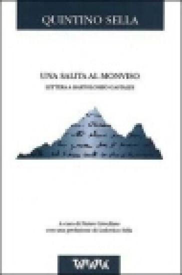 La salita al Monviso. Lettera a Bartolomeo Gastaldi - Quintino Sella   Jonathanterrington.com