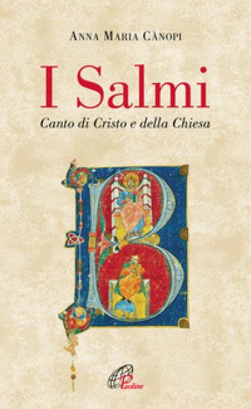 I salmi. Canto di Cristo e della Chiesa - Anna Maria Cànopi   Rochesterscifianimecon.com