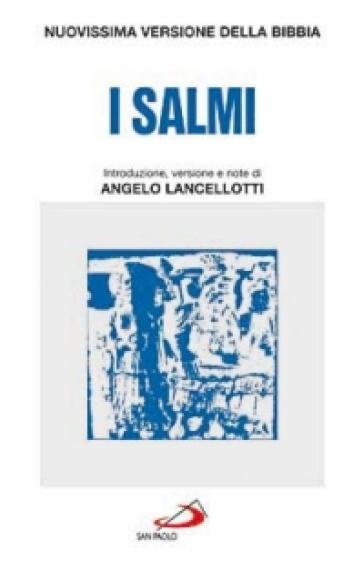 I salmi. Traduzione dai testi originali - A. Lancellotti  