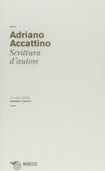 Un salto nell'alto. 1.Scrittura d'autore - Adriano Accattino  