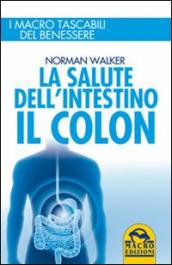 La salute dell intestino. Il colon