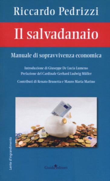 Il salvadanaio. Manuale di sopravvivenza economica - Riccardo Pedrizzi | Jonathanterrington.com