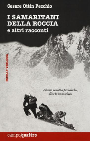 I samaritani della roccia e altri racconti - Cesare Ottin Pecchio | Rochesterscifianimecon.com