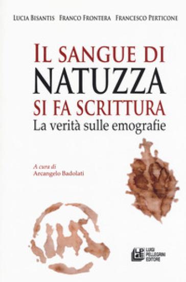Il sangue di Natuzza si fa scrittura. La verità sulle emografie - Lucia Bisantis pdf epub