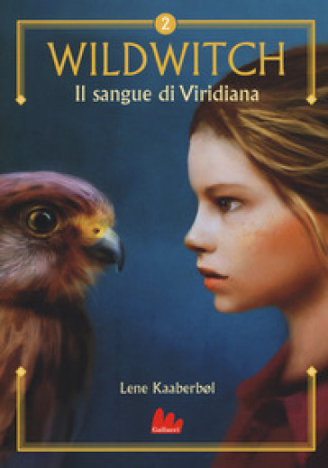 Il sangue di Viridiana. Wildwitch. 2. - Lene Kaaberbol |