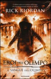 Il sangue dell'Olimpo. Eroi dell'Olimpo. 5.