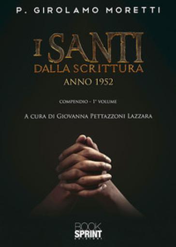 I santi dalla scrittura. Anno 1952. 1. - Girolamo Moretti |