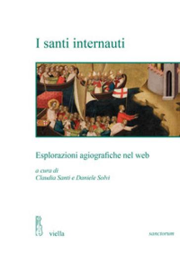 I santi internauti. Esplorazioni agiografiche nel web - C. Santi | Thecosgala.com
