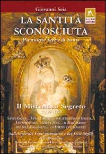 La santità sconosciuta. Piemonte terra di santi - Giovanni Seia | Thecosgala.com